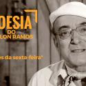 #PoesiaDoOdilonRamos – Paixões da Sexta-Feira